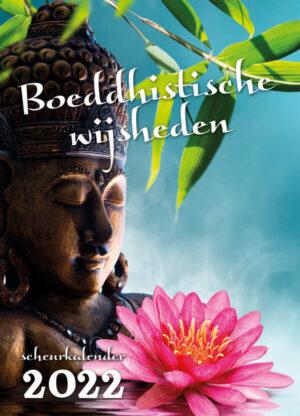 Boeddhistische Wijsheden Scheurkalender 2022
